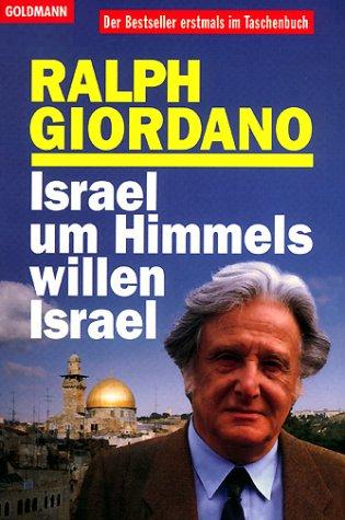 Israel, um Himmels willen, Israel Taschenbuch – 1993 Ralph Giordano Goldmann 3442124743 808014620