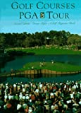 Golf Courses of the PGA Tour, George Peper, 0810933802