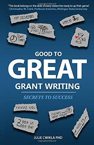 Good to Great Grant Writing: Secrets to Success: Julie