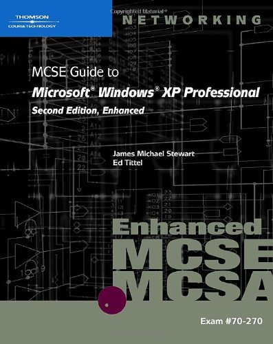 70-270: MCSE Guide to Microsoft Windows XP Professional, Enhanced