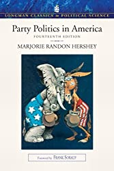 Party Politics in America (Longman Classics in Political Science) (14th Edition)