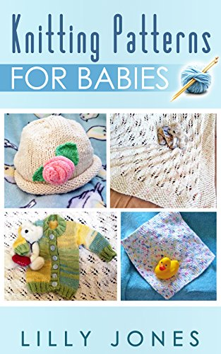 Knitting Patterns For Babies Kindle Edition By Lilly Jones Crafts