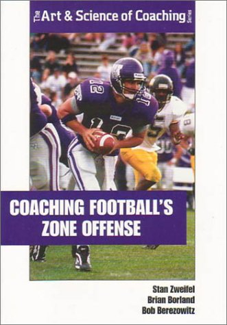 Coaching Football's Zone Offense (The Art & Science of - Offense Football Zone