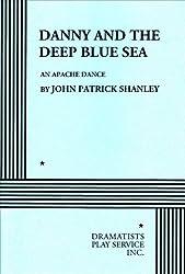 Danny and the Deep Blue Sea: An Apache Dance