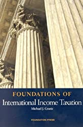 Foundations of International Income Taxation (Foundations of Law)