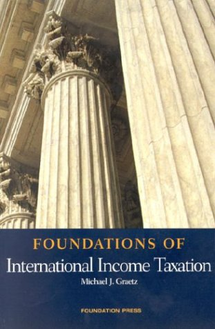 Foundations of International Income Taxation (Foundations of Law Series)
