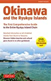 Okinawa and the Ryukyu Islands: The First Comprehensive Guide to the Entire Ryukyu Island Chain