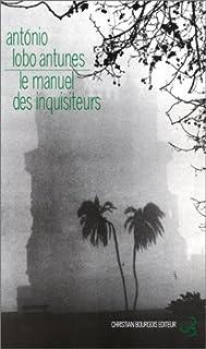 Le manuel des inquisiteurs, Antunes, António Lobo