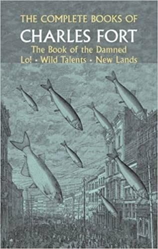 Book — THE COMPLETE BOOKS OF CHARLES FORT: THE BOOK OF THE DAMNED / LO! / WILD TALENTS / NEW LANDS