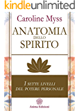 Anatomia dello spirito: I sette livelli del potere personale: 1 (Saggi per l'anima)