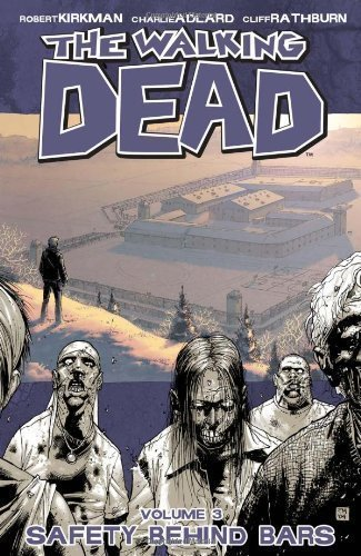 The Walking Dead Volume 3: Safety Behind Bars: Safety Behind Bars v. 3 by Robert Kirkman on 23/12/2008 unknown edition