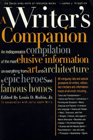 A Writer's Companion : A Handy Compendium of Useful but Hard-To-Find Information on History, Literature, Art, Science, T