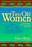 Two Old Women, Velma Wallis, 0945397186