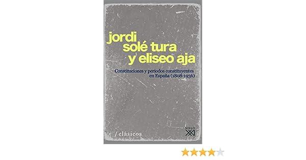 Constituciones y períodos constituyentes en España 1808-1936 ...