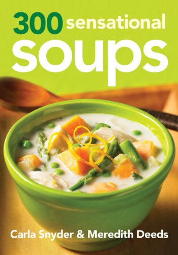 300 Sensational Soups by Carla Snyder, Meredith Deeds