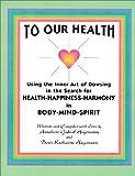 To Our Health, Anneliese Gabriel Hagemann and Doris Katharine Hagemann, 0965665305