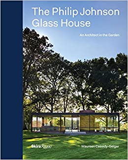 Book The Philip Johnson Glass House: An Architect in the Garden