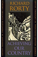 Achieving Our Country : Leftist Thought in Twentieth-Century America Paperback
