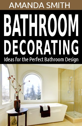 Bathroom Decorating Ideas for the Perfect Bathroom Design Bathroom DIY Series Book 2