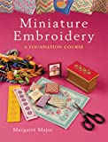 Miniature Embroidery, Margaret Major, 1861084161
