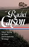 Image of Rachel Carson: Silent Spring & Other Environmental Writings (The Library of America)