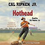 Hothead | Cal Ripken,Kevin Cowherd