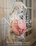 img - for Living Newport: Houses, People, Style by Bettie Bearden Pardee (2014-09-15) book / textbook / text book