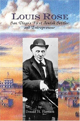 Louis Rose, San Diego's First Jewish Settler and Entrepreneur