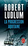 la progression aquitaine english and french edition