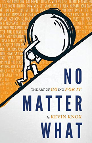 No Matter What: The Art Of Going For It