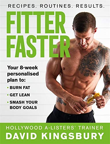 Fitter Faster: Your best ever body in under 8 weeks