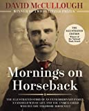 Mornings on Horseback: The Illustrated Story of an Extraordinary Family, a Vanished Way of Life and the Unique Child Who Became Theodore Roosevelt