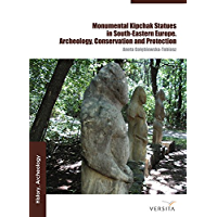 Monumental Polovtsian Statues in Eastern Europe: the Archaeology, Conservation and Protection (English Edition)