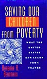 Saving Our Children from Poverty : What the United States Can Learn from France, Bergmann, Barbara R., 0871541149