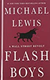 img - for Flash Boys: A Wall Street Revolt (Thorndike Press Large Print Popular and Narrative Nonfiction Series) by Michael Lewis (2014-08-20) book / textbook / text book