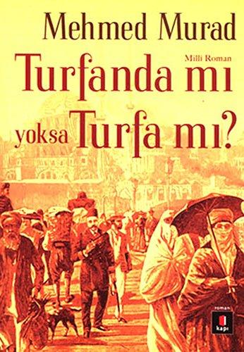 Read Online Turfanda Mi Yoksa Turfa Mi? pdf