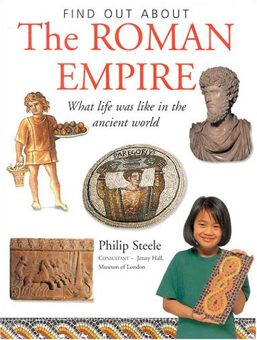 The Roman Empire: What Life was Like in the Ancient World (Find Out About)