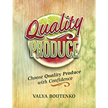 Quality Produce: Choose Quality Produce with Confidence