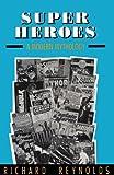 Super Heroes, Richard Reynolds, 0878056939