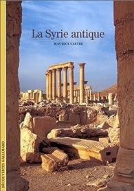 La Syrie antique par Maurice Sartre