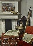 Inventing Exoticism, Benjamin Schmidt, 0812246462