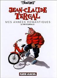 Jean-Claude Tergal : Mes années romantiques, l'intégrale par Didier Tronchet