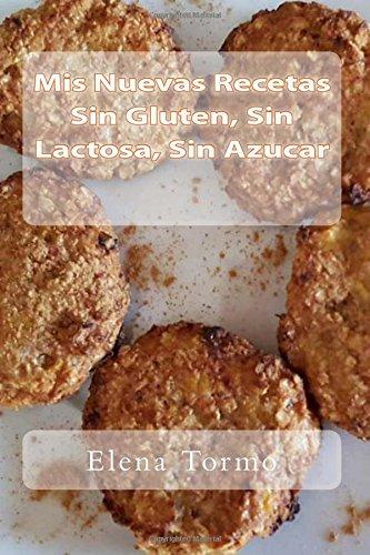 Mis Recetas Sin Gluten, Sin Lactosa, Sin Azucar  [Tormo, Elena] (Tapa Blanda)