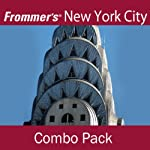 Frommer's New York City Combo Pack: Best of New York City Audio Tour & Chinatown and Lower East Side Walking Tour | Pauline Frommer,Alexis Lipsitz Flippin