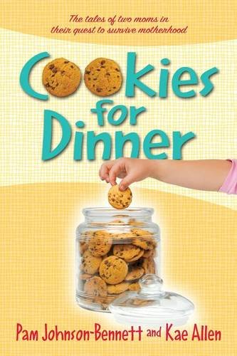 Read Online Cookies for Dinner: The Tales of Two Moms in Their Quest to Survive Motherhood pdf epub