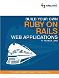 Build Your Own Ruby on Rails Web Applications, Patrick Lenz, 0975841955