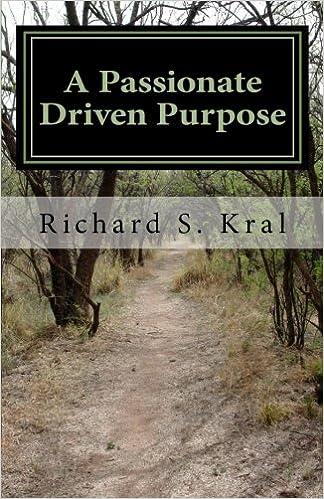 Download online A Passionate Driven Purpose PDF, azw (Kindle), ePub