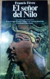 img - for El se or del Nilo: Tutmosis III o el apogeo de Egipto book / textbook / text book