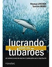Lucrando com os Tubarões: as Armadilhas da Bolsa e Como Usá-las a seu Favor