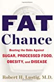 Fat Chance, Robert H. Lustig, 159463100X